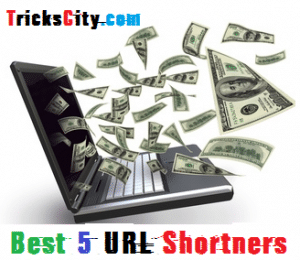 Top 5 Highest Paying URL Shortener Sites To Earn Money Online
