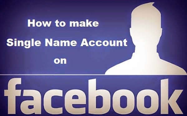 how to make single name account on fb