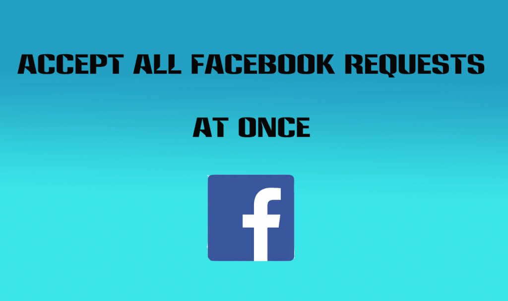 accept-all-facebook-friend-requests-at-once
