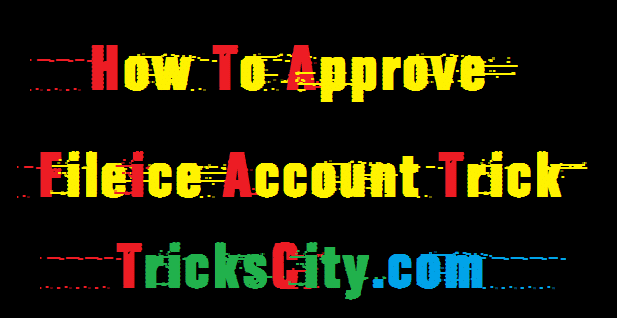 how-to-approve-fileice-account-trick