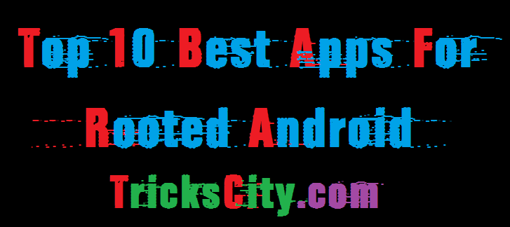 top-10-best-apps-for-rooted-android-2016