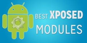Top 20 Best Xposed Modules For Android You Must Have