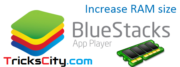 How To Increase Size Of RAM In Bluestacks Android Emulator