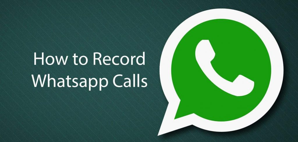 how-to-record-whatsapp-calls-on-android-or-iphone