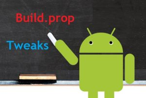 Build Prop Tweaks To Boost Your Android Performance