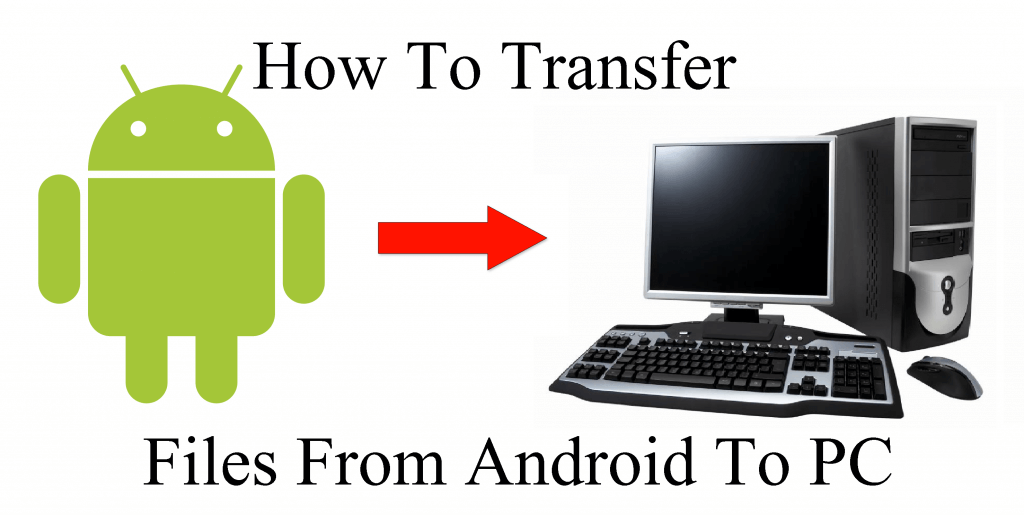 How-to-transfer-files-from-Android-To-PC
