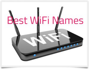 100+ Best WiFi Names: Cool Names For Your Router