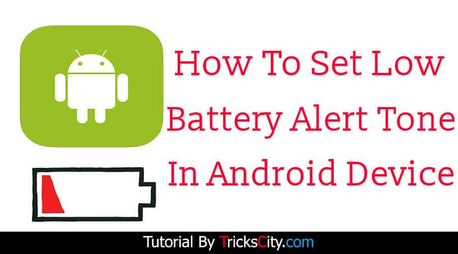how-to-set-low-battery-notification-ringtone-in-android