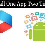 How To Install Same App Two Times On Android