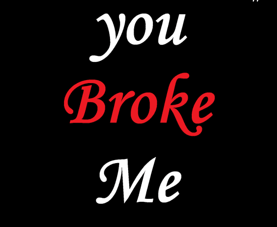 you broke me dp for whatsapp