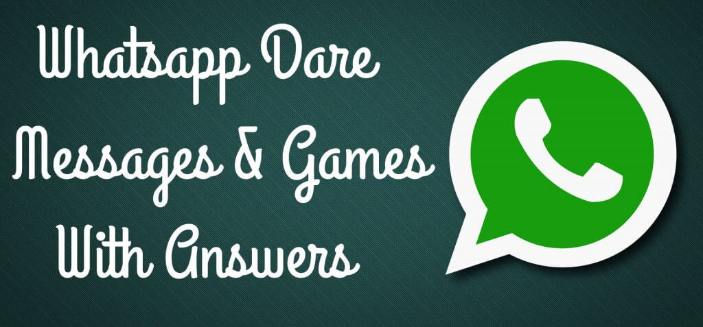 Latest*} WhatsApp Dare Messages (2019) Games & Questions