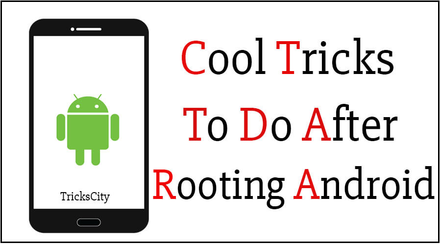 what to do after rooting android