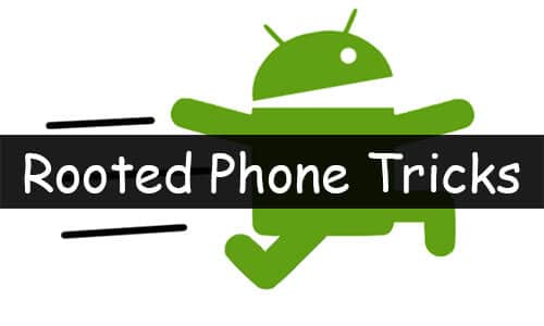 rooted-phone-tricks