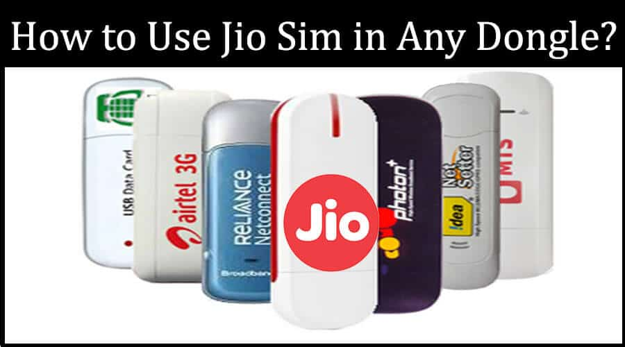 how-to-use-jio-sim-in-any-dongle