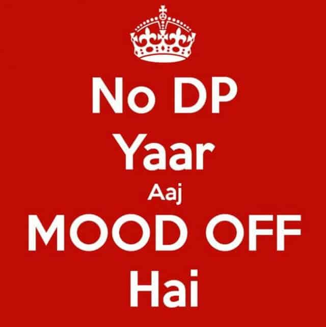 no-dp-because-mood-off-hai