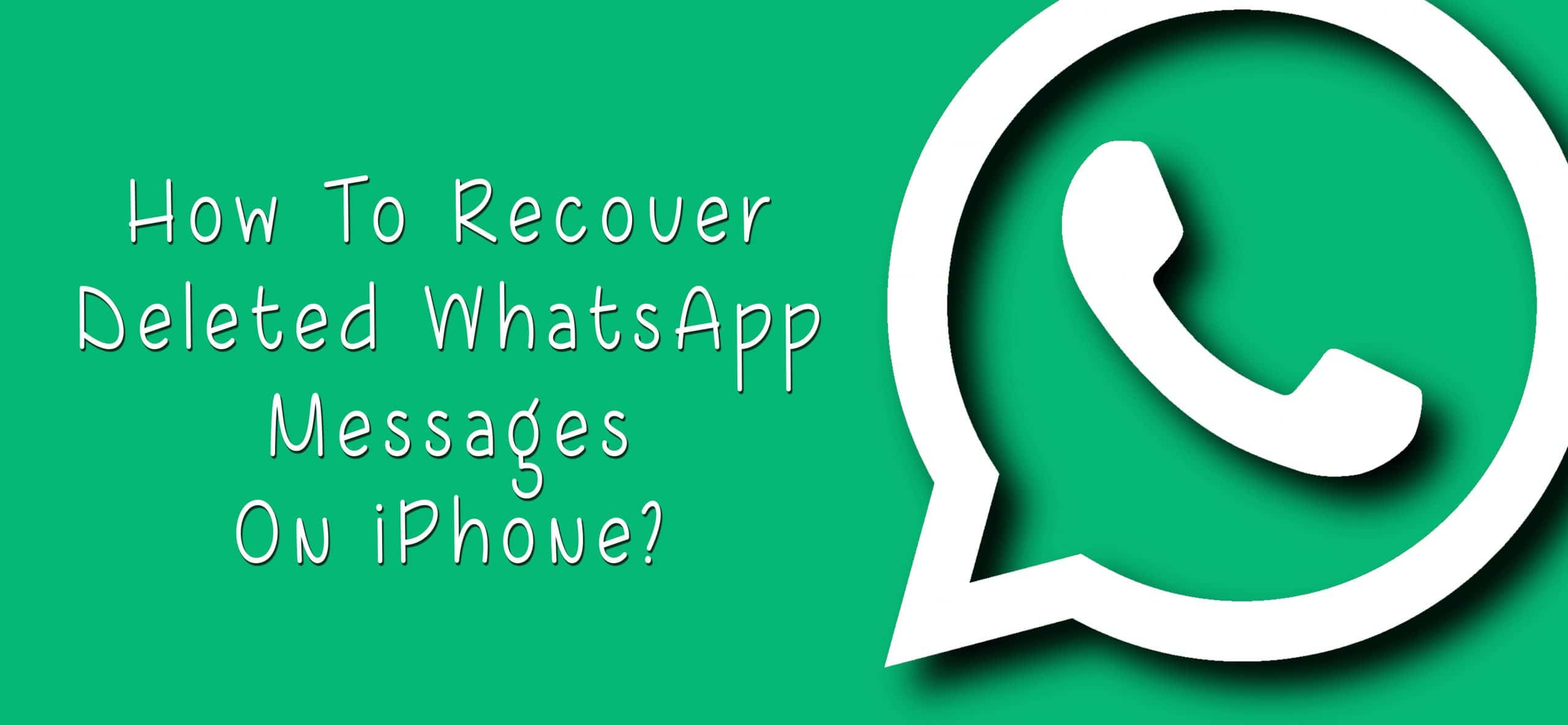 restore-deleted-whatsapp-messages-on-iphone