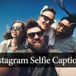 Best Instagram Selfie Captions For Boys & Girls